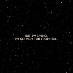 i broke down crying when i first heard this lyric, i relate to it so much <---- same.