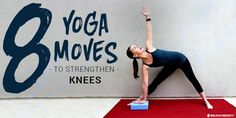 If you have weak knees, these 8 gentle yoga moves for stronger knees can help you stretch and strengthen the muscles around them!