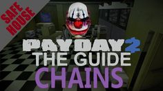 [ Chains ] Safehouse Fully Upgraded Tour / Overview - Payday 2 - Customi...
