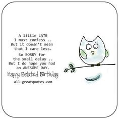 Used Happy Birthday Cards Belated Birthday Cards Belated Belated Birthday Messages, Free Happy Birthday Cards, Birthday Verses For Cards, Happy Birthday For Him, Happy Birthday Best Friend, Birthday Wishes For Friend, Birthday Poems, Birthday Wishes Quotes, Funny Birthday Cards