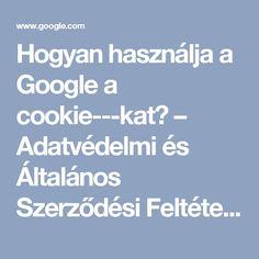 Hogyan használja a Google a cookie-kat? – Adatvédelmi és Általános Szerződési Feltételek – Google Google