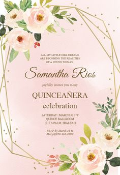 Polygonal frame and flowers - Quinceañera Invitation Template (free) Sweet 15 Invitations, Quince Invitations, Anniversary Invitations, Online Invitations, Birthday Invitations, Birthday Cards, Wedding Invitations, Invitation Maker, Flower Invitation