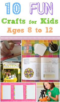 10 Fun Crafts and Activities for Kids Ages 8-12 -- #3 looks really COOL! :-) Such a great way to connect with the kids, spend time together, and learn something new.