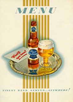 "A menu for Pabst Blue Ribbon reads ""Menu, Finest beer served."" from 1941 in USA. Vintage Menu, Vintage Ads, Retro Ads, Vintage Advertisements, Beer Advertisement, Advertising, Milwaukee Beer, Old Beer Cans, Beer Poster"