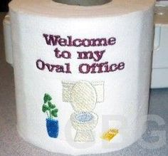 Toilet Paper Embroidery Designs.  Hilarious!!!