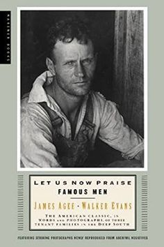Let Us Now Praise Famous Men - Agee and Evans