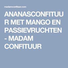 ANANASCONFITUUR MET MANGO EN PASSIEVRUCHTEN - MADAM CONFITUUR Rap, Mango, Manga, Rap Music, Wraps