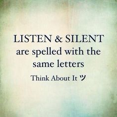 Listen and Silent are spelled with the same letters.