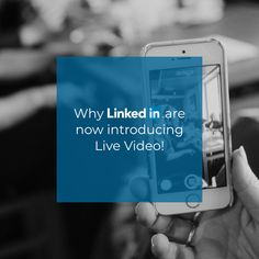Why LinkedIn are now introducing Live Video! Things To Think About, Things To Come, Lead Generation, Talking To You, Knowing You, Meant To Be, How To Become, Thoughts, Live