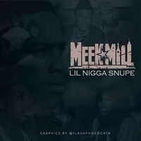Meek Lil Nigga Snupe by Dreamchasers Records on SoundCloud
