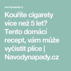 Kouříte cigarety více než 5 let? Tento domácí recept, vám může vyčistit plíce   Navodynapady.cz