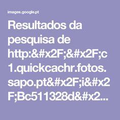 Resultados da pesquisa de http://c1.quickcachr.fotos.sapo.pt/i/Bc511328d/13986564_yfK3L.jpeg no Google