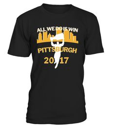 Pittsburgh All We Do is Win 2017 Stanley Funny stanley cup T-shirt, Best stanley cup T-shirt Pittsburgh, Ice Hockey, Stanley Cup, Tee Shirts, Penguins, Funny, Green Button, Sports, Mens Tops