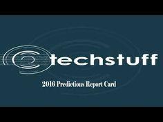 TechStuff   2016 Predictions Report Card