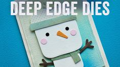 How to Use Deep Edge Dies