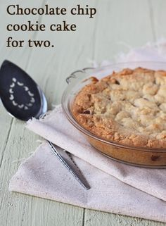 Chocolate chip cookie cake for two although looks like could easily serve three or four. This entire website is dessert recipes for two people.