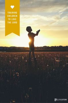 Training Children to Love the Lord