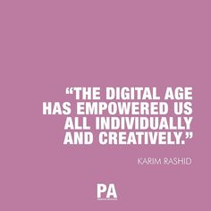 """Share this with someone who needs it. Tag them below! """"The digital age has empowered us all individually and creatively. North Face Logo, The North Face, Parametric Architecture, Karim Rashid, Age, Digital, Quotes, Instagram, Quotations"""
