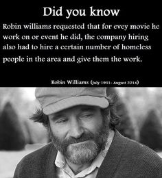I've always liked Robin Williams, and I just like the man he was more and more as I find out more about the things he said and did in his life. I Look To You, The More You Know, Calling All Angels, Angst Quotes, Son Quotes, Human Kindness, Gives Me Hope, Wtf Fun Facts, Crazy Facts