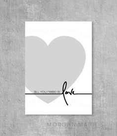 All You Need is Love Print by MorganMarieMakes on Etsy, $10.00