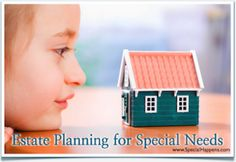 Estate Planning for Special Needs – 5 Steps You Need to Take |