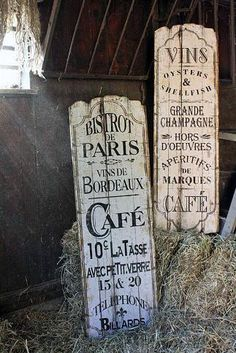 Love these french distressed signs. I'm thinking I might be able to replicate with the old fence pieces in my backyard!