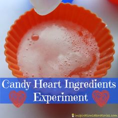 Candy Heart Ingredients Experiment - This Valentine's Day science experiment tests which ingredient in candy hearts reacts with baking soda.