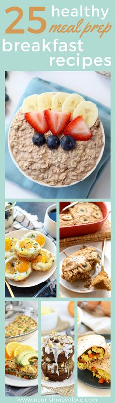 25 healthy breakfasts that you can meal prep for the week. Savory and sweet options that will satisfiy and keep you full all morning long. All natural, clean ingredients, simple recipes. Egg + sweet potato hash brown cups, protein muffins, overnight oats, vegetable egg bake, banana muffins, scrambled egg burritos, oatmeal bake, chocolate mousse overnight oats.