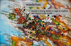 Wanderlust, someday.