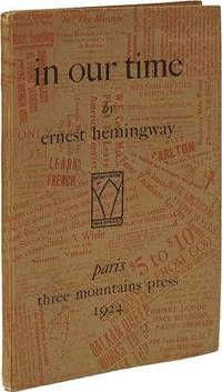in our time, by Ernest Hemingway..  Paris: Three Mountains Press. 1924. First. First edition.. Excellent, very nearly fine copy. Hemingway's second book, copy 42 of 170 numbered copies. In a custom quarter morocco clamshell case.  Listed by Between the Covers - Rare Books, Inc. ABAA