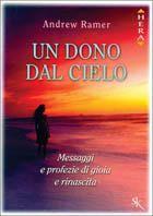 Prezzi e Sconti: Un #dono dal cielo. messaggi e profezie di New  ad Euro 4.18 in #Sperlingkupfer libreria #Libri