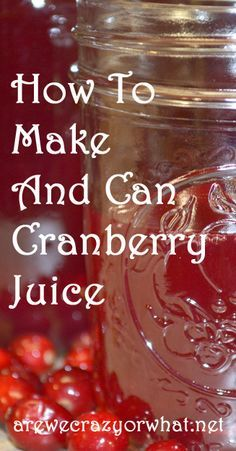 How to make and can cranberry juice from fresh or frozen cranberries. #beselfreliant