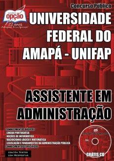 Apostila Concurso Universidade Federal do Amapá - UNIFAP / 2015: Cargo: Assistente em Administração
