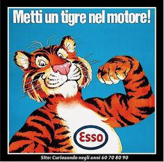 ✔️ Esso - metti un tigre nel motore Vintage Advertising Posters, Vintage Advertisements, Vintage Ads, Vintage Posters, Italian Posters, Non Plus Ultra, Garage Art, Old Ads, Flyer
