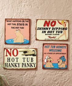 Humorous Metal Hot Tub Signs----I know some people with a hit tub....hummmmm