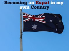 Becoming An Expat In My Own Country