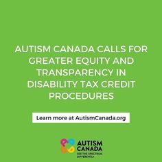 November 30 2017 - OTTAWA (ON)  Autism Canada is calling on the Canada Revenue Agency (CRA) to apply the existing criteria for the Disability Tax Credit (DTC) equally consistently and transparently across the board for all applications. We want fair and equitable access to the Disability Tax Credit for Canadians who have autism said Dermot Cleary chair of Autism Canada. Autism Canada is adding its voice to concerns raised by other disability advocacy organizations regarding inconsistencies… Tax Credits, Fundraising Events, Aspergers, Ottawa, Disability, Organizations, Autism, November, How To Apply