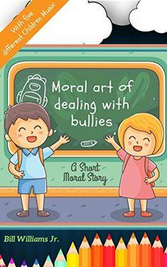 Short Moral Stories, Childrens Ebooks, Bedtime Stories, Bullies, Morals, Internet Marketing, Online Business, Free Shipping, Kids