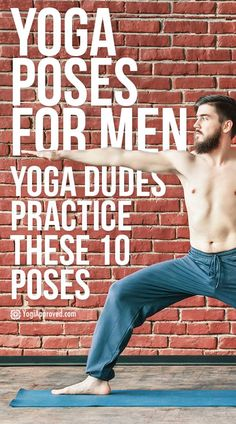 Yogi Dudes! These 10 Yoga Poses Are Perfect for the Male Body