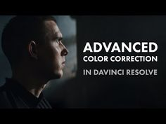 Advanced Color Correction in DaVinci Resolve - YouTube