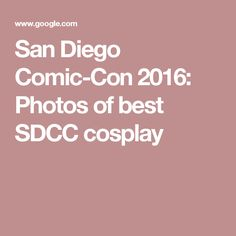 San Diego Comic-Con 2016: Photos of best SDCC cosplay