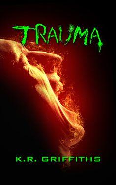 Trauma by K.R. Griffiths - ebook, Horror, action, Conspiracy, suspense, Virus, Zombie apocalypse, Epub