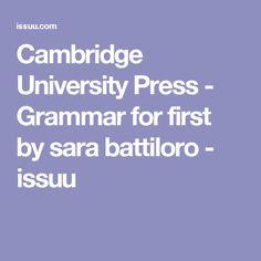 Cambridge University Press - Grammar for first by sara battiloro - issuu