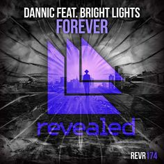 Dannic Feat. Bright Lights – Forever