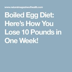 Boiled Egg Diet: Here's How You Lose 10 Pounds in One Week! Low Calorie Diet, Calorie Intake, Boiled Egg Diet, Boiled Eggs, Nutrition Plans, Diet And Nutrition, Weight Loss Help, How To Lose Weight Fast, 10 Day Diet