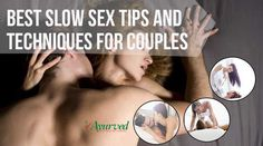 Top 5 Slow Sexual Positions, Best Slow Sex Tips And Techniques For Couples