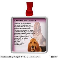 Browse through Zazzle's selection of Dog Christmas tree decorations for your home this year. Start a new Christmas tradition with our keepsake Christmas ornaments! Brother Poems, Gifts For Brother, Bloodhound Dogs, Christmas Tree Decorations, Christmas Ornaments, Christmas Dog, Dog Design, Christmas Traditions, Christmas Jewelry