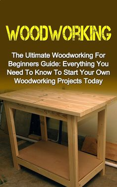 Woodworking: The Ultimate Woodworking For Beginners Guide: Everything You Need To Know To Start Your Own Woodworking Projects Today (Woodworking Plans, ... Projects, Woodworking For Beginners) #woodworkinghttp://www.freecycleusa.com/teds-woodworking-plans-review/