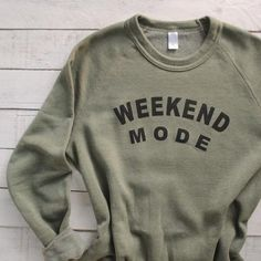 Living it up in Weekend Mode. You are going to want to wear this soft and cozy sweatshirt for all 7 days. ;) Or maybe you should just buy 7 of them! We offer more colors and designs in the shop.  Professionally screenprinted with white ink, on your choice of sweatshirt color.