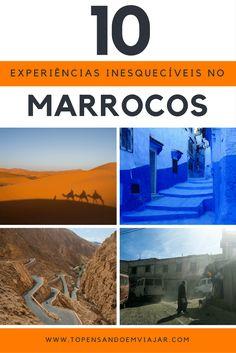 Saiba quais foram as 10 experiências inesquecíveis na viagem de 10 dias pelo Marrocos.